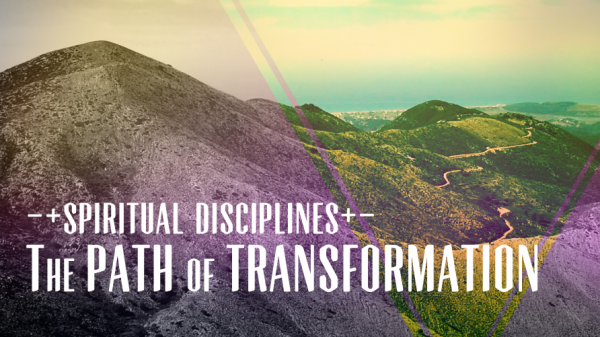 Spiritual Disciplines—The Path of Transformation