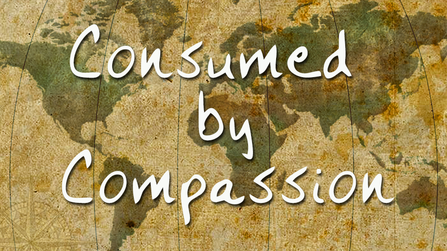 Consumed By Compassion