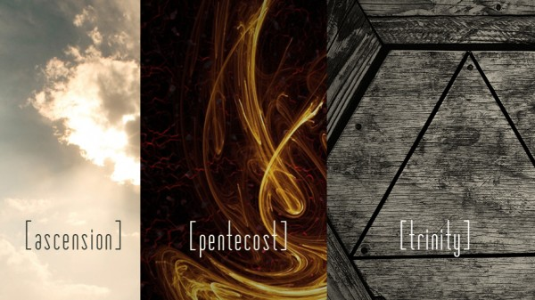 Ascension|Pentecost|Trinity