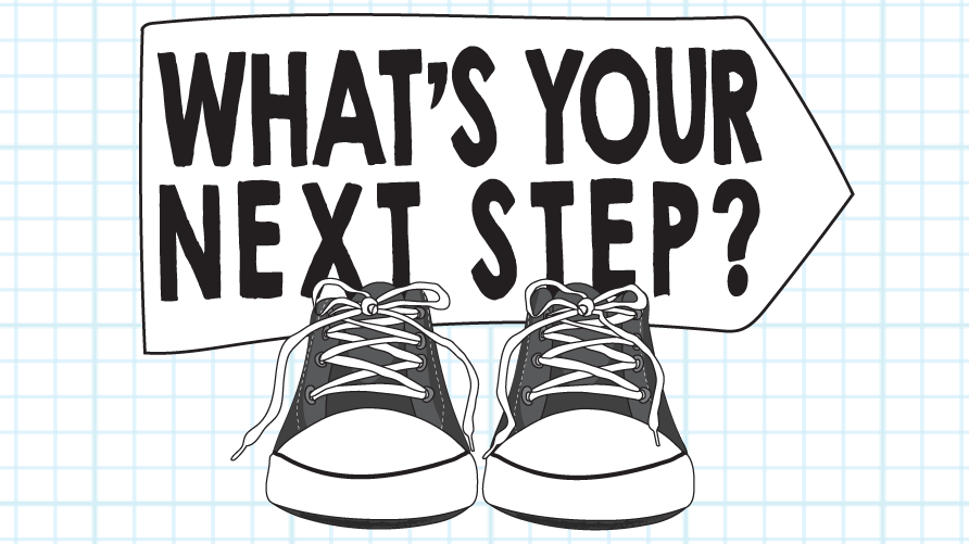 What\'s Your Next Step?