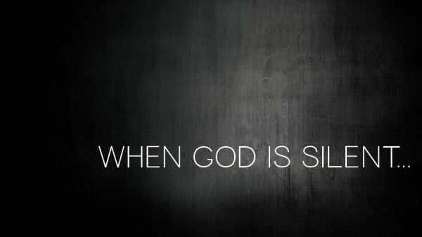 When God Is Silent...