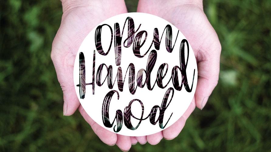 Open Handed God
