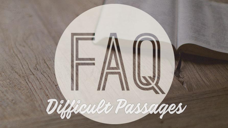 FAQ: Difficult Passages