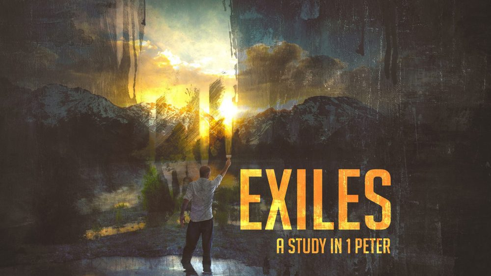 Exiles: A Study in 1 Peter