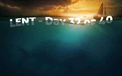 Jonah – Lent, Day 32 of 40