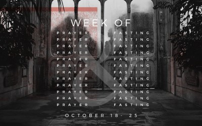 Week of Prayer & Fasting – October 18-25